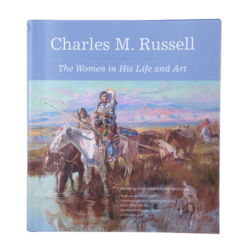 Charles M. Russell The Women in His Life and Art